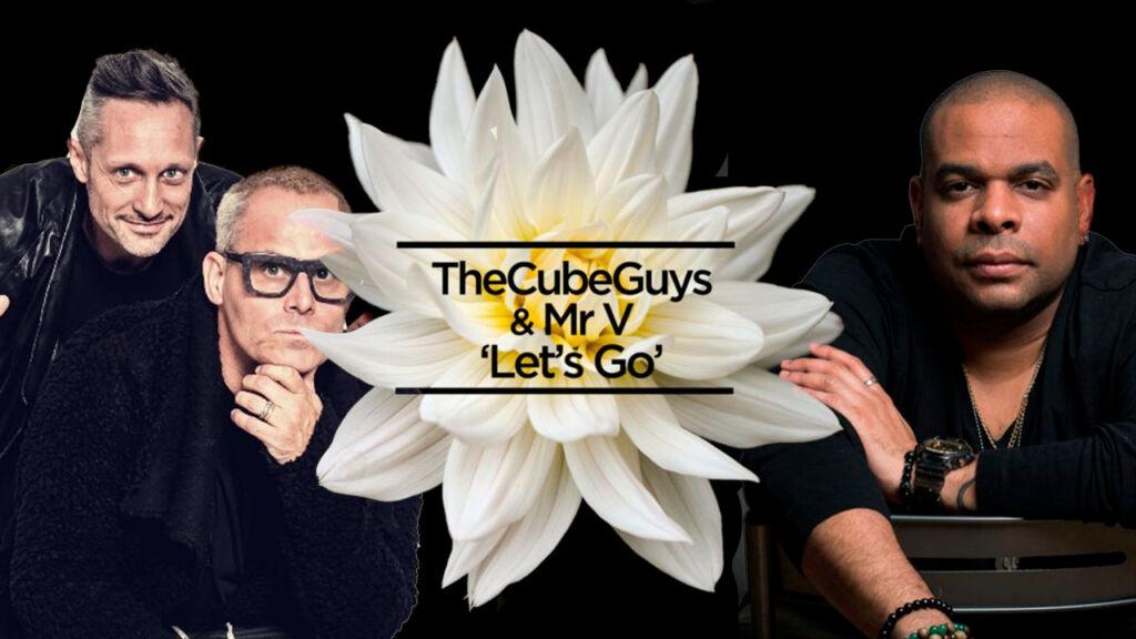 DESTAQUE DA SEMANA: LET'S GO - THE CUBE GUYS, MR. V